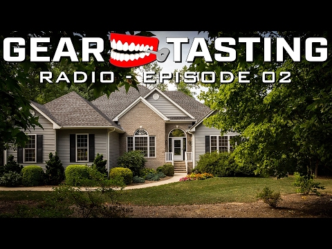 Re-evaluate Your Home Security - Gear Tasting Radio 02