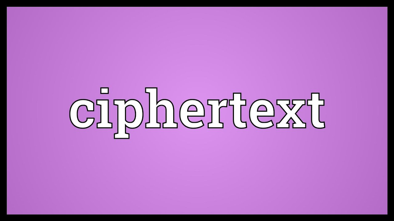 Ciphertext Meaning