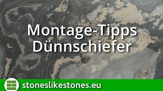 Dünnschiefer Montage-Tipps von StoneslikeStones