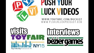 Push Your Luck Video #47: New York Toy Fair 2015 - Bezier Games