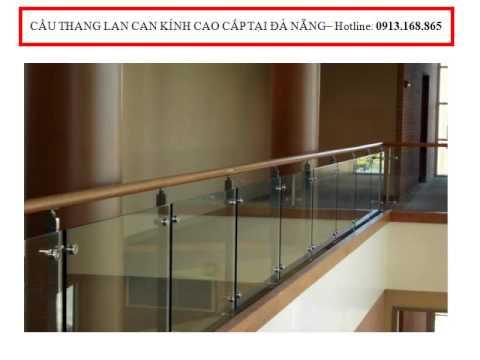 Lan can kính - Cầu thang lan can kính giá thấp tại Đà Nẵng (0913.168.865 Mr Trường)