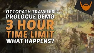 Octopath Traveler - Prologue Demo 3 Hour Time Limit / What happens?