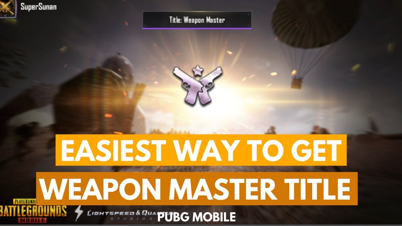 Pubg Weapon Master Wallpaper: [PUBG MOBILE] EASIEST WAY TO GET WEAPON MASTER TITLE