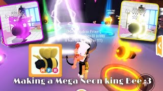 I Made A MEGA NEON KING BEE in Adopt Me Roblox... Making A Mega Neon King Bee | Friend Ship3