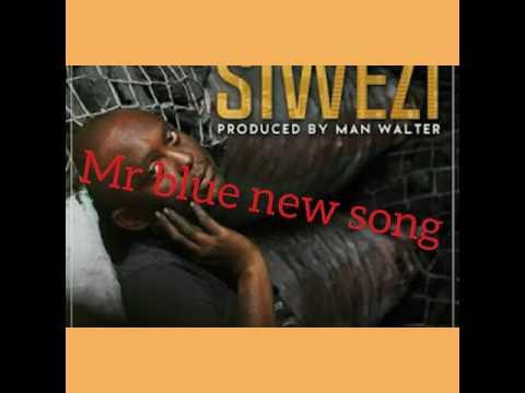 MR BLUE NEW SONG SIWEZI