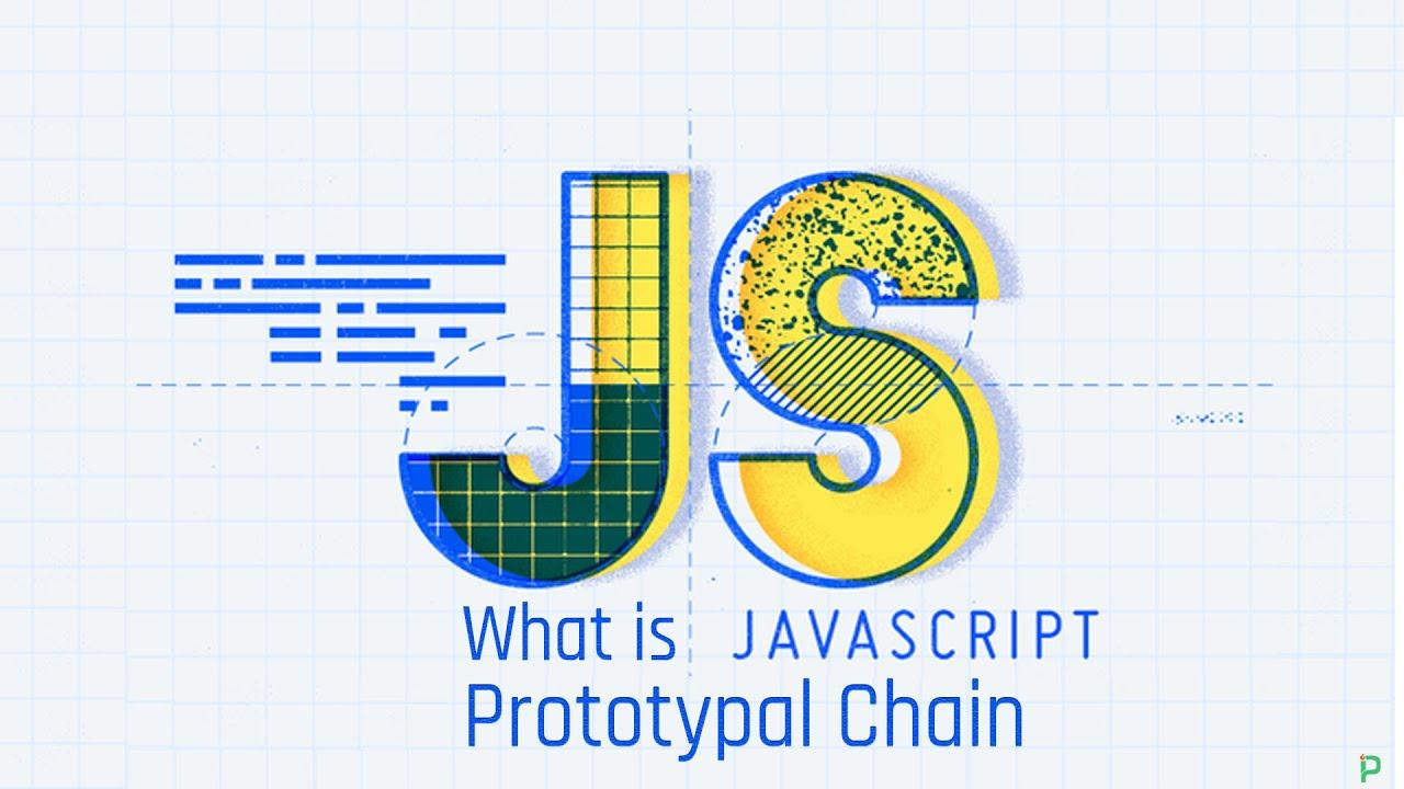What is Javascript Prototypal Chain (Prototype)