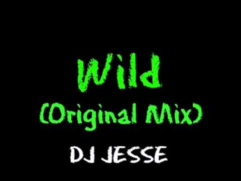 Dj Jesse - Wild (Original Mix)