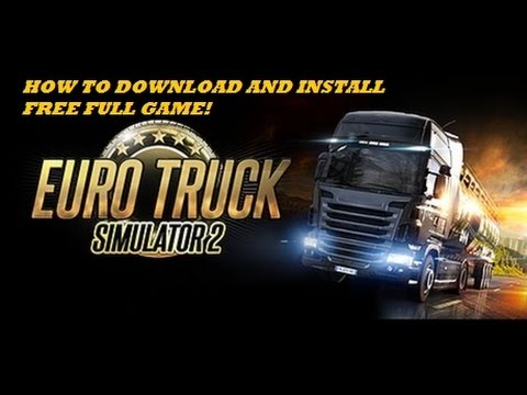 How To Download And Install Euro Truck Simulator 2 Free Full Game