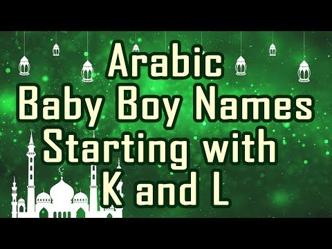 Letter K and L - Arabic Baby Boy Names with Meanings