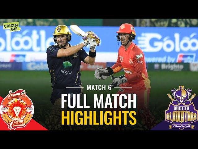PSL 2019 Match 6: Islamabad United vs Quetta Gladiators   Full Match Highlights