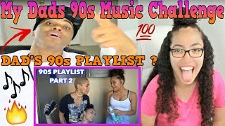 MY DAD REACTS TO CERAADI 90s Playlist 🔥🔥🔥Part 2 | CERAADI REACTION | My Dads 90s Music Challenge