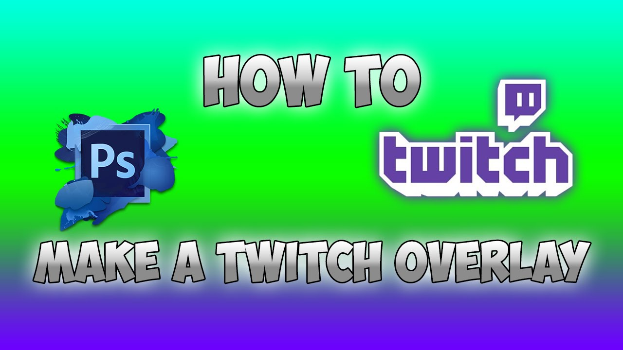 How to Make A Simple Yet Appealing Twitch Overlay on Photoshop