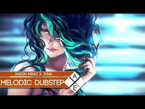 Jason Mraz - I'm Yours (JVNA Remix)   Melodic Dubstep