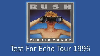 Rush - Test For Echo Tour - The Big Money 1996