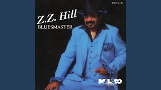 Provided to YouTube by Malaco Records Personally · Z.Z. Hill Bluesm...