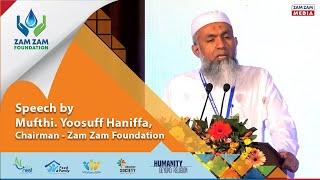 Speech by Mufthi. Yoosuff Haniffa, Chairman - Zam Zam Foundation