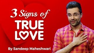 3 Signs of TRUE LOVE By Sandeep Maheshwari
