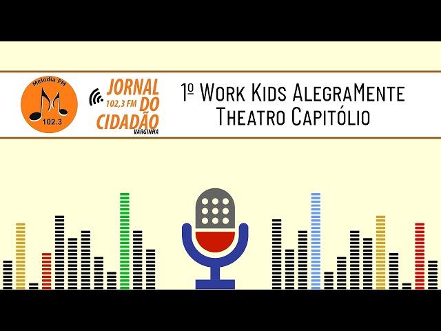 1º Work Kids AlegraMente - Rádio Melodia FM