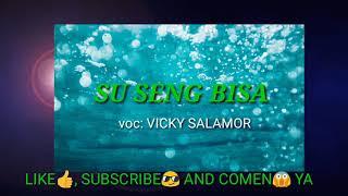 Download Vicky salamor Su seng bisa video lirick