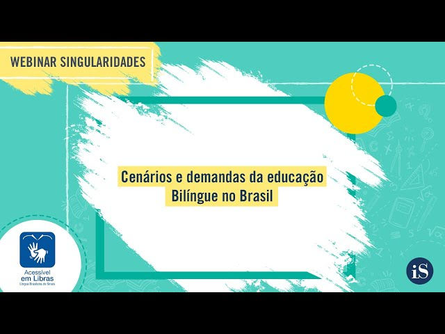 Webinar - Cenários e demandas da Educação Bilíngue no Brasil