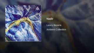 Lenny Ibizarre - Ambient Collection Vol. 1 - Nadir