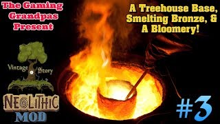 Vintage Story - Neolithic Mod - Multiplayer #3: A Treehouse Base, Smelting Bronze, & a Bloomery!