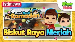 Omar & Hana | Masak-Masak Ramadan | Biskut Raya Meriah
