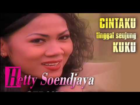 Full Album Hetty Soendjaya Cintaku Tinggal Seujung Kuku  Original Dangdut