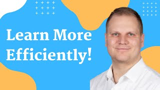 How To Learn Anything More Efficiently