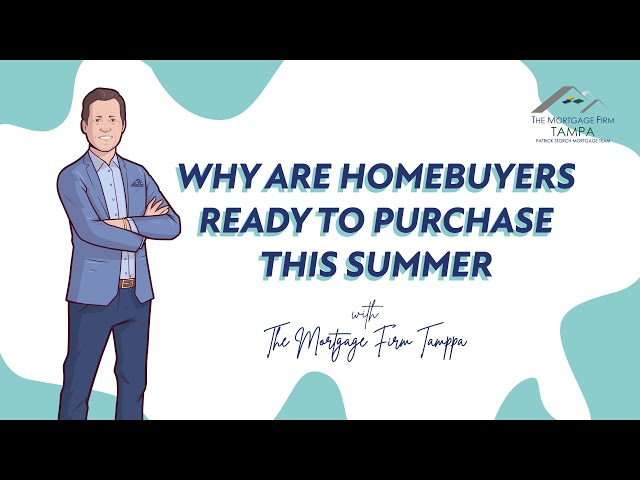 Why Are Homebuyers Ready to Purchase This Summer 🤔