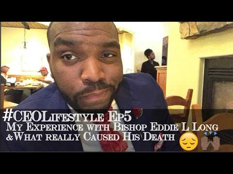 My Experience With Bishop Long & What Really Caused His Death 😔🙌🏾 #CEOLifestyle Ep 5