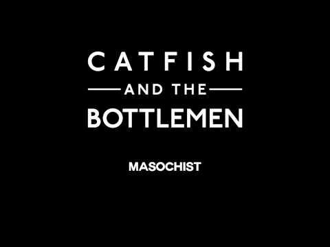 Catfish and the Bottlemen  Masochist