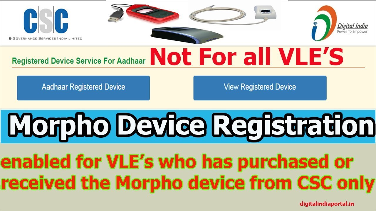 Morpho Device Registration enabled for VLE's who has purchased Morpho  device from CSC only
