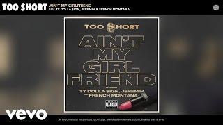 Too Hort Ain 39 t My Girlfriend Audio.mp3