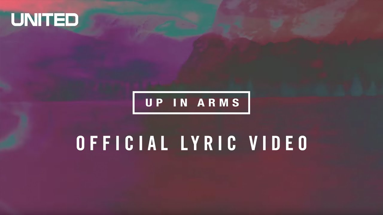 Up In Arms Lyric Video - Hillsong UNITED