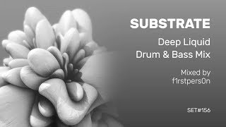 Substrate | Deep Liquid Drum and Bass Mix