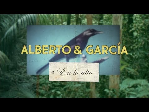 "Alberto & García - ""En Lo Alto"" (Lyric Video)"