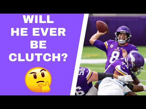 Will Kirk Cousins ever be clutch for the Minnesota Vikings?