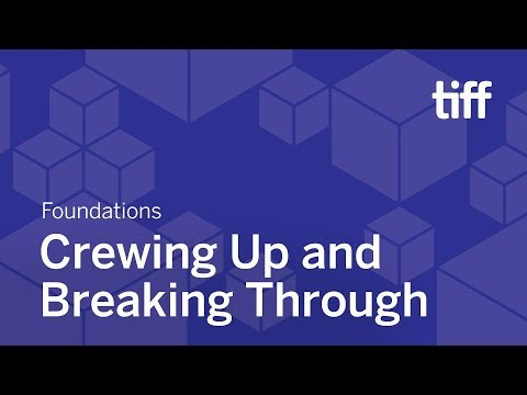 Crewing Up and Breaking Through | FOUNDATIONS | TIFF 2018