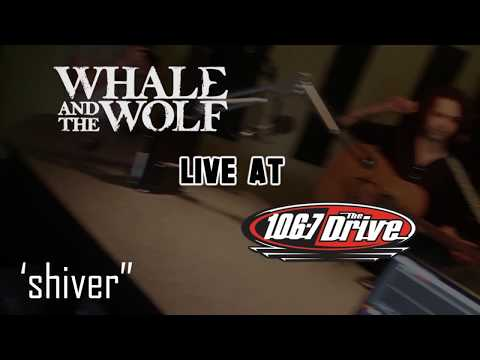 Live at The Drive: Whale & The Wolf - Shiver