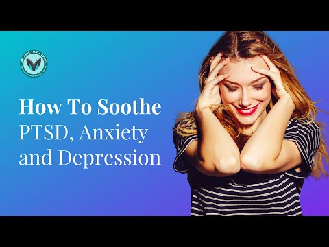 How to Soothe PTSD, Anxiety, and Depression