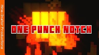 """ONE PUNCH NOTCH"" Minecraft Parody of One Punch Man Opening ..."