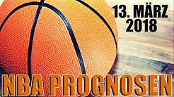 NBA Prognosen & Vorhersagen 🏀 Basketball Wett-Tipps heute für den 13.03.2018  💰✊