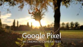 Google Pixel XL 4K Cinematic Camera Test