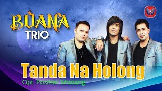 Buana Trio - Tanda Na Holong [Lagu Batak Official Music Video] - Stafaband