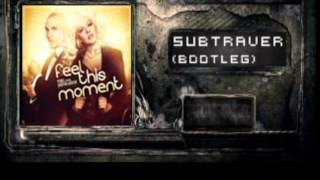 Pitbull ft. Christina Aguilera - Feel This Moment (Subtraver Bootleg)