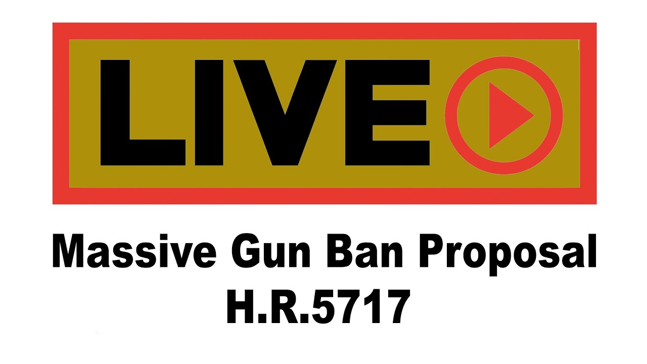 Call to Arms: H.R.5717 Sweeping Gun Ban