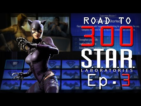 Road to 300 - Ep.3 - Catwoman (S.T.A.R. Labs Mission 21-30)