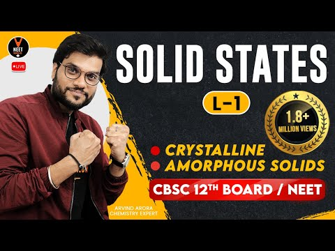 (L-1) Solid states | Crystalline & Amorphous Solids | Types of Crystalline Solid | NEET JEE AIIMS