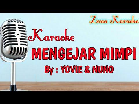 KARAOKE MENGEJAR MIMPI (YOVIE & NUNO)